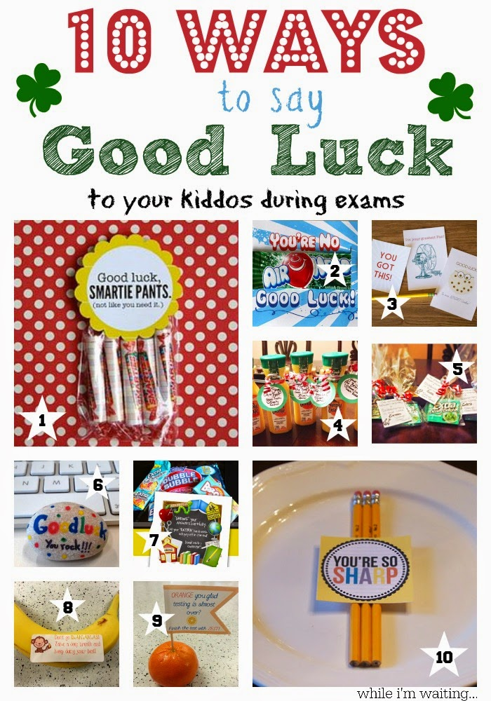 While im waiting 10 ways to say good luck to kiddos taking exams read on for my top 10 ways to say good luck to your kiddos during exams solutioingenieria Choice Image