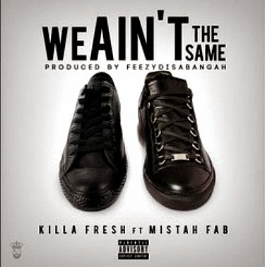 "Killa Fresh ft Mistah F.A.B. - ""We Aint The Same"" / www.hiphopondeck.com"