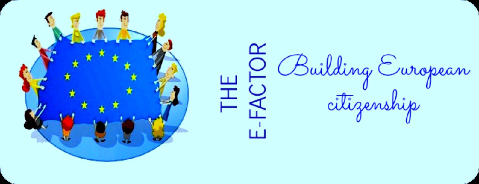 THE E-FACTOR: BUILDING EUROPEAN CITIZENSHIP
