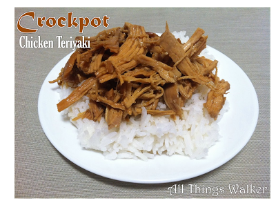 Candice Walker, All Things Walker, Crockpot Chicken Teriyaki