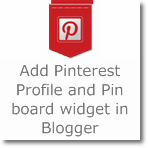 Add Pinterest Profile and Pin board widget in Blogger