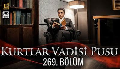 http://kurtlarvadisi2o23.blogspot.com/p/kurtlar-vadisi-pusu-269-bolum.html