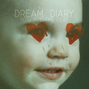 Dream Diary - You Are The Beat