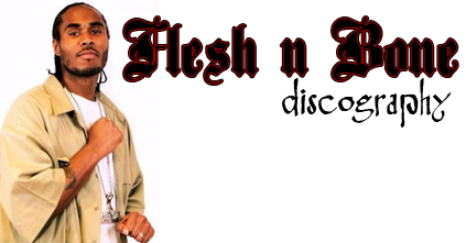 Flesh-N-Bone Discography