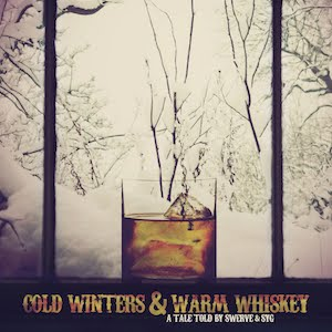 Swerve & SYG - Cold Winters & Warm Whiskey (Mixtape)