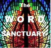 <center>The<br>Word<br>Sanctuary</center>
