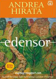 Novel Edensor, Karya Andrea Hirata, Tetralogi laskar pelangi, andrea hirata, ebook gratis edensor, ebook gratis