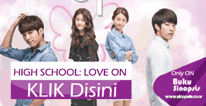 "DRAMA KOREA TERBARU 2014 ""HIGH SCHOOL : LOVE ON"""