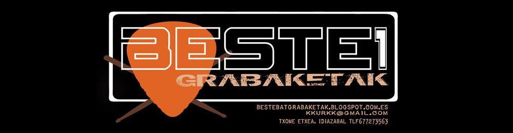 BESTE BAT GRABAKETAK