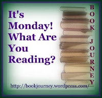 It's Monday! What Are You Reading? hosted at Book Journey