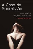 A Casa da Submissão - Uma História 50 Tons Acima - Marina Anderson