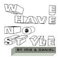 we have no style by iris & daniel
