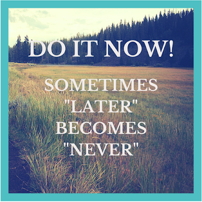 Do, It, Now, Sometimes, Later, Becomes, Never, Motivational, Monday,