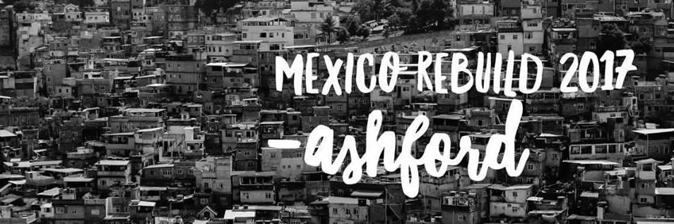 Mexico ReBuild 2017 - Ashford