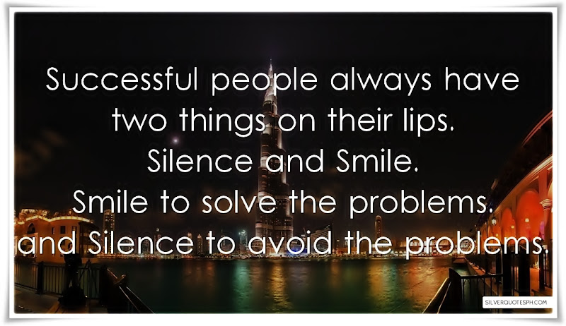 Successful People Always Have Two Things On Their Lips, Picture Quotes, Love Quotes, Sad Quotes, Sweet Quotes, Birthday Quotes, Friendship Quotes, Inspirational Quotes, Tagalog Quotes