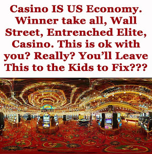 Casino IS US. U OK with that?
