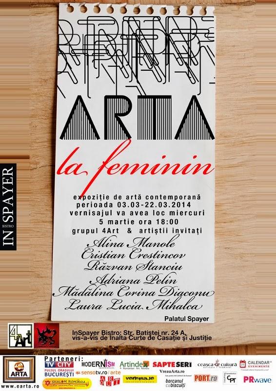 "Vernisaj ""Arta la feminin""Grupul 4Art si invitatii sai, 5 Martie 2014, 18.00 hrs @Bistro InSpayer"