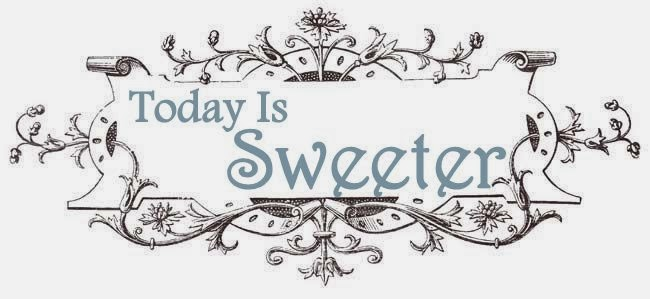 Today Is Sweeter