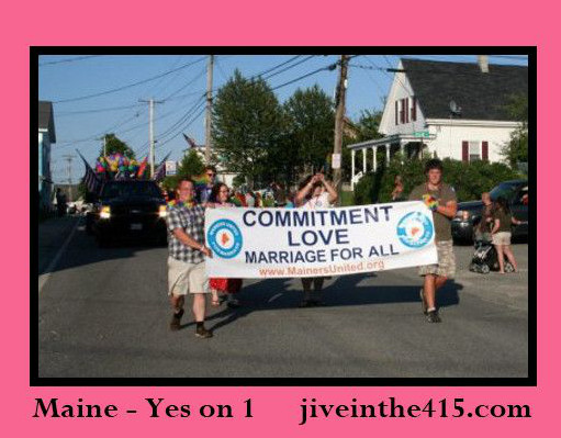 Same-sex marriage was approved by voters in Maine.