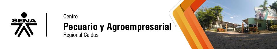Centro Pecuario y Agroempresarial - SENA Regional Caldas