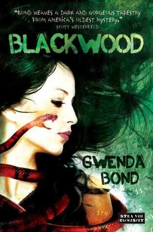 Blackwood by Gwenda Bond (Strange Chemistry)