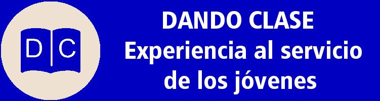 DANDO CLASE - EXPERIENCIA AL SERVICIO DE LOS JÓVENES