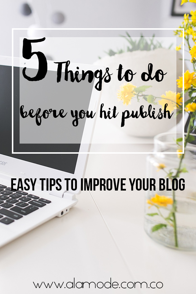 blogging tips, blogger tips, things to do befor publish, blog post, alina a la mode