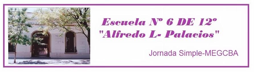 """Escuela 6 """"Alfredo Palacios"""""""