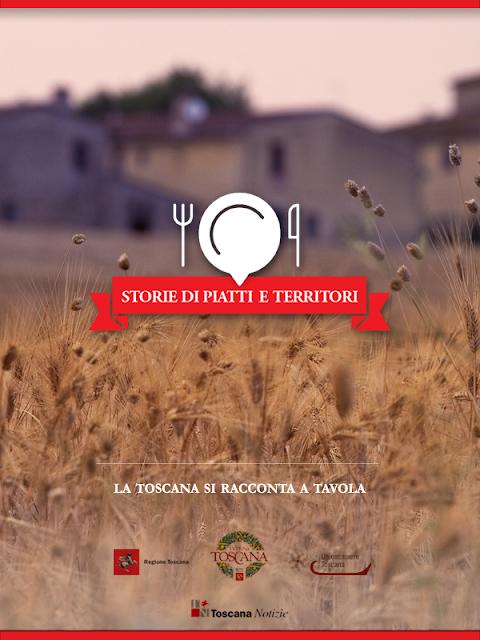 storie di piatti e territori: la toscana si racconta a tavola in un e-book... e io la sento sempre più vicina