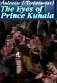 The Eyes of Prince Kunala - Đôi Mắt Thái Tử Kunala