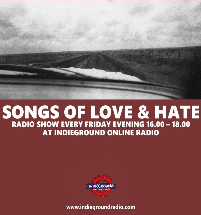 Songs of love and hate/ Παρασκευές 4 με 6 το απόγευμα στον Indieground