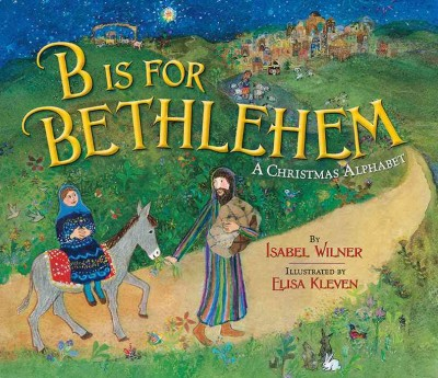 http://www.christianbook.com/b-is-for-bethlehem/isabel-wilner/9780824956745/pd/956741?event=#CURR