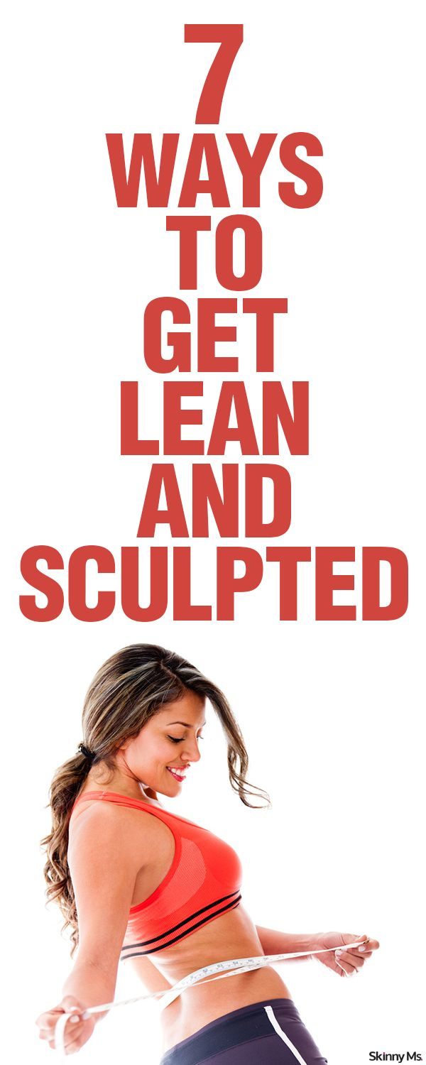 7 Ways To Get Lean & Sculpted