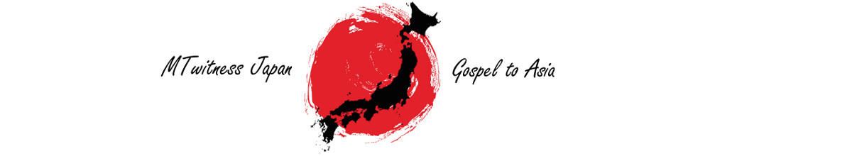 MTwitness Japan Gospel to Asia