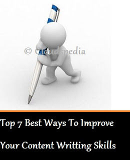 Top 7 Best Ways To Improve Your Content Writting Skills