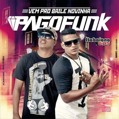 PagoFunk - Vem Pro Baile Novinha Verão - 2016