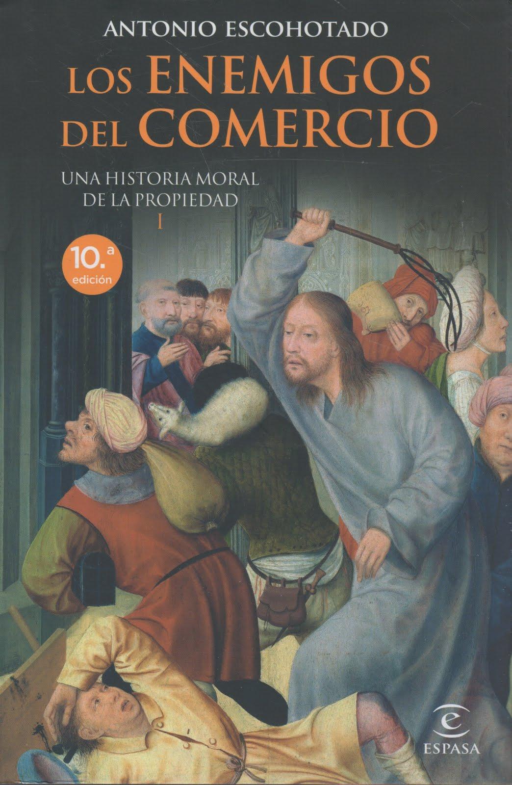 Antonio Escohotado (Los enemigos del comercio) Una historia moral de la propiedad