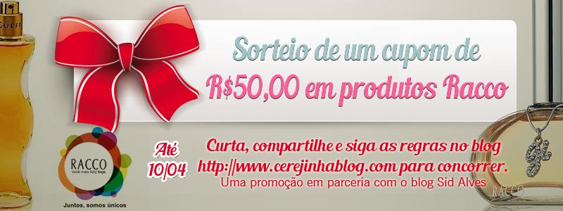 http://www.cerejinhablog.com/2014/03/sorteio-de-cupom-de-r5000-racco.html
