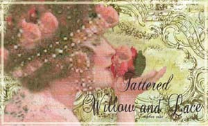 MyBlog: #2 Tattered Willow and Lace