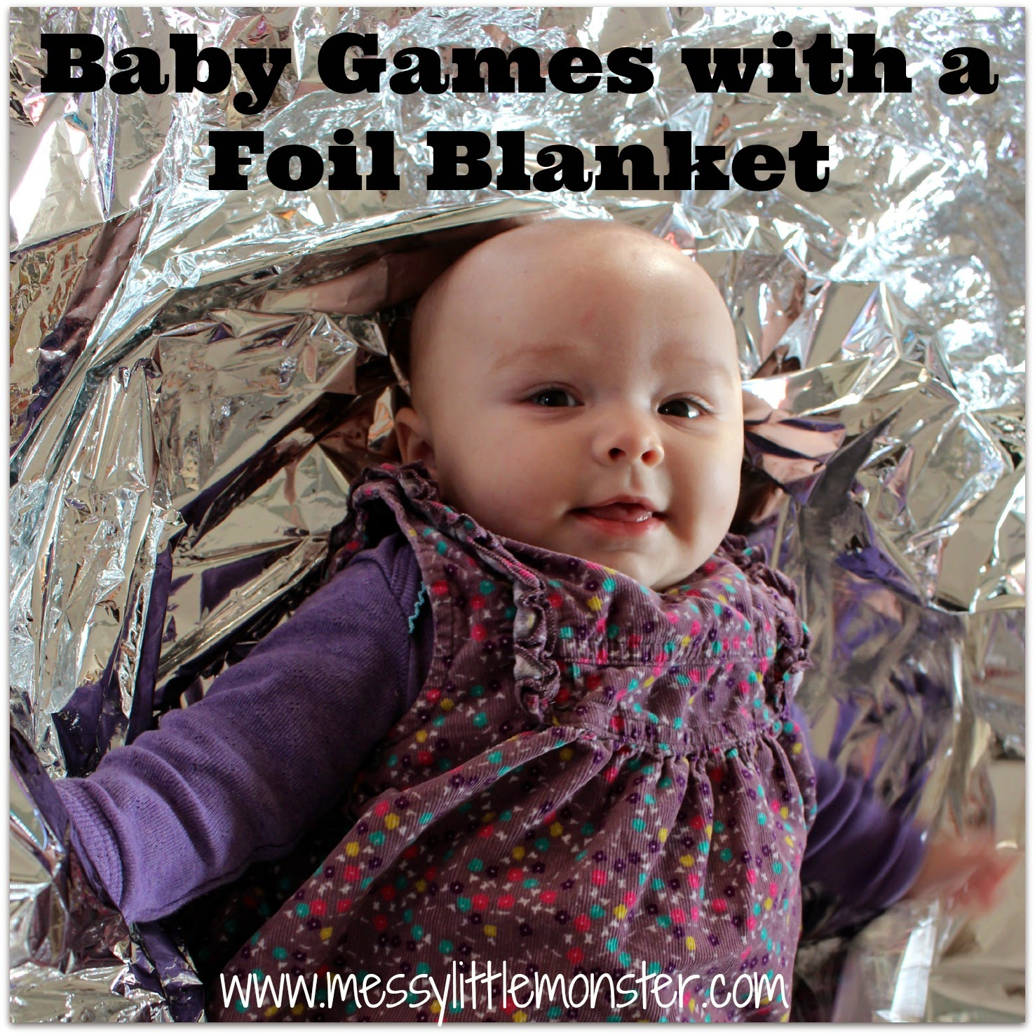 http://www.messylittlemonster.com/2014/11/baby-games-with-foil-blanket-0-6-months.html