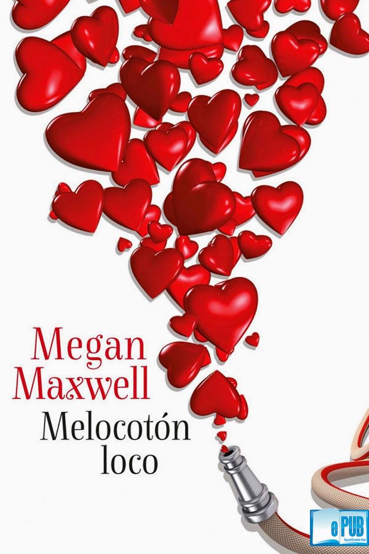 Melocot%C3%B3n+loco+ +Megan+Maxwell Melocotón loco   Megan Maxwell