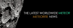 The Latest Worldwide Meteor/Meteorite News