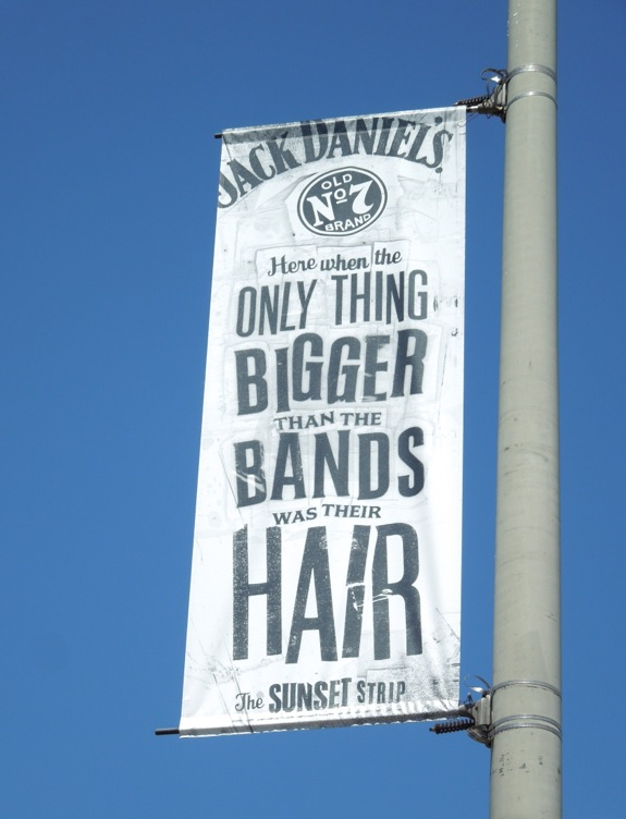 Sunset Strip Jack Daniel big hair banner