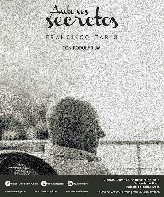 """El ciclo """"Autores secretos"""" presenta a Francisco Tario en el Palacio de Bellas Artes"""