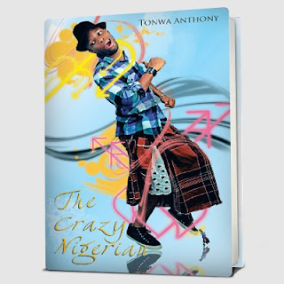 Tonwa Anthony - The Crazy Nigerian