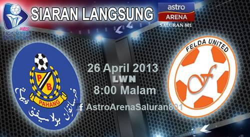 Live Streaming Pahang vs Felda United 26 April 2013 - Liga Super 2013