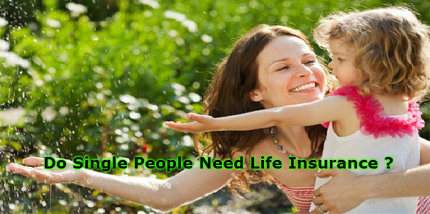 Do Single People Need Life Insurance