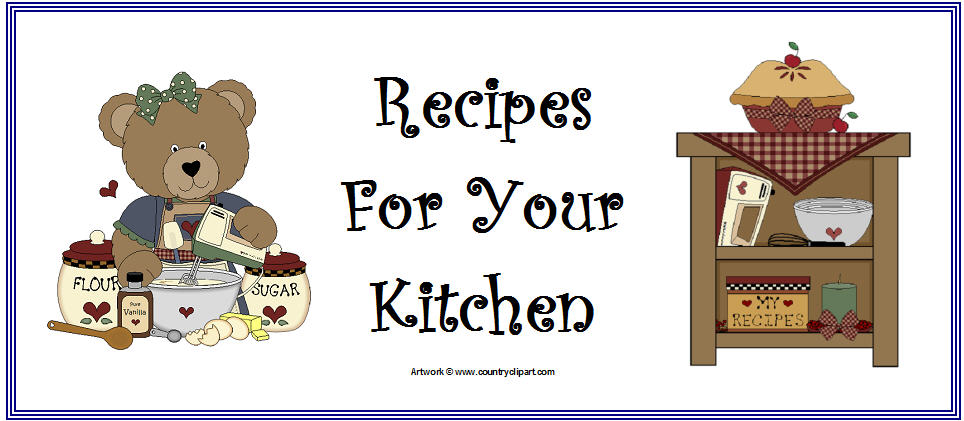 Recipes For Your Kitchen