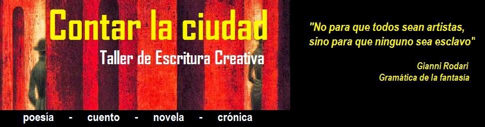 """Taller de Escritura Creativa """"Contar la Ciudad"""""""