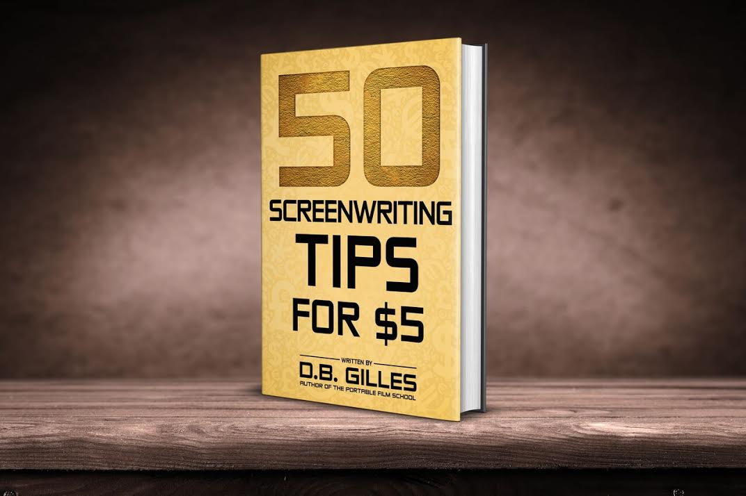 50 Screenwriting Tips For $5 by D.B.Gilles